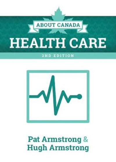 About Canada: Health Care - Pat Armstrong