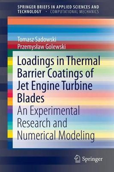 Loadings in Thermal Barrier Coatings of Jet Engine Turbine Blades - Tomasz Sadowski