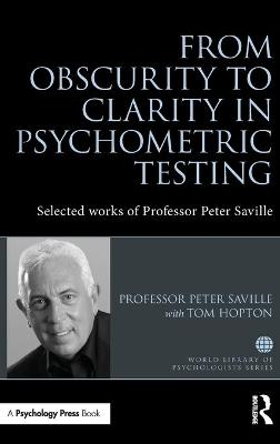 From Obscurity to Clarity in Psychometric Testing - Peter Saville