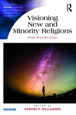 Visioning New and Minority Religions - Eugene V. Gallagher
