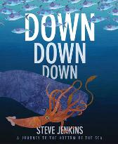 Down, Down, Down: A Journey to the Bottom of the Sea - Steve Jenkins