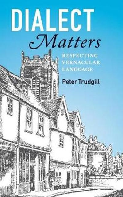 Dialect Matters - Peter Trudgill