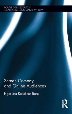 Screen Comedy and Online Audiences - Inger-Lise Kalviknes Bore