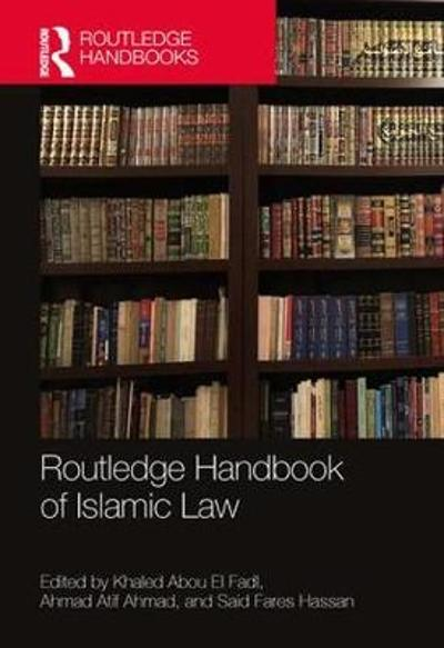 Routledge Handbook of Islamic Law - Khaled Abou El Fadl