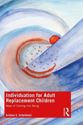Individuation for Adult Replacement Children - Kristina Schellinski