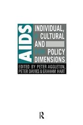 AIDS: Individual, Cultural And Policy Dimensions - Peter Aggleton