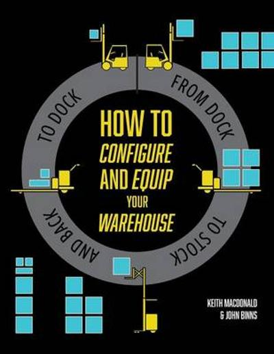 How to Configure and Equip your Warehouse - Keith MacDonald