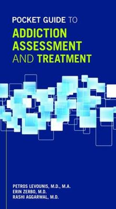 Pocket Guide to Addiction Assessment and Treatment - Petros Levounis