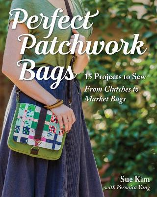 Perfect Patchwork Bags - Sue Kim