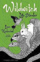 Wildwitch 3: Life Stealer - Lene Kaaberbol