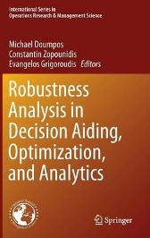 Robustness Analysis in Decision Aiding, Optimization, and Analytics - Michael Doumpos Constantin Zopounidis Evangelos Grigoroudis