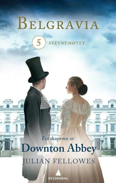 Belgravia 5 - Julian Fellowes