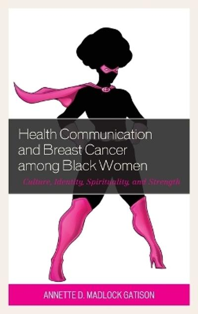 Health Communication and Breast Cancer among Black Women - Annette D. Madlock Gatison