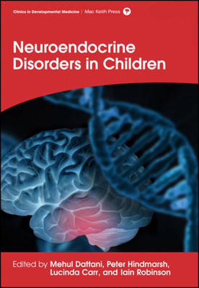 Neuroendocrine Disorders in Children - Mehul T. Dattani