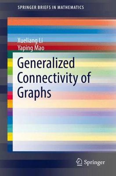 Generalized Connectivity of Graphs - Xueliang Li