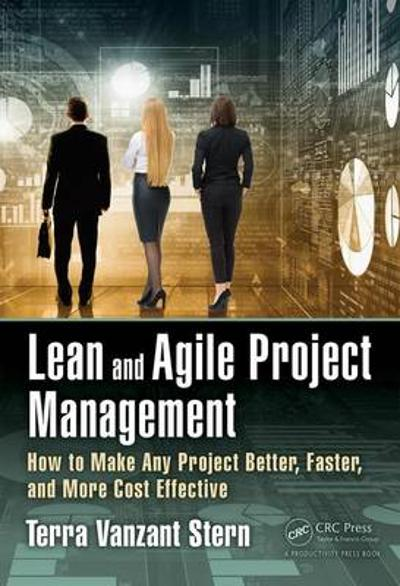 Lean and Agile Project Management - Terra Vanzant-Stern
