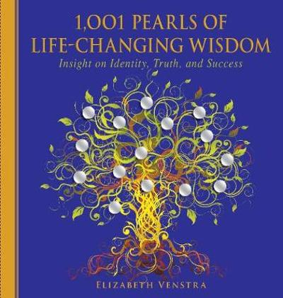 1,001 Pearls of Life-Changing Wisdom - Elizabeth Venstra