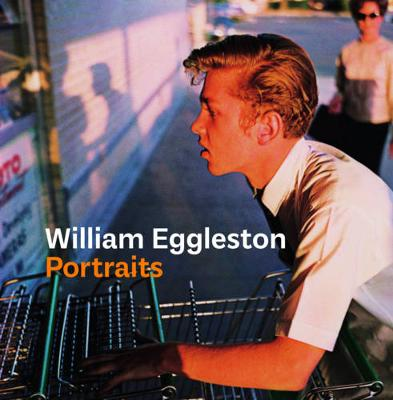 William Eggleston Portraits - Phillip Prodger