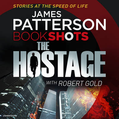 The Hostage - James Patterson