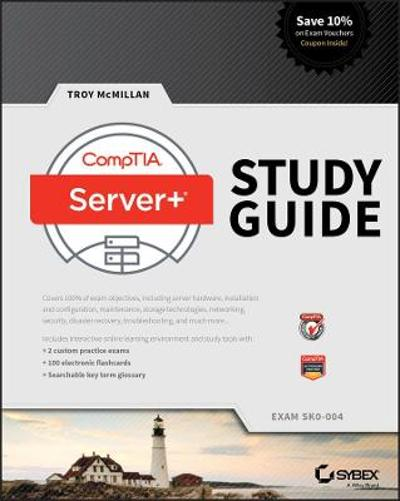 CompTIA Server+ Study Guide - Troy McMillan