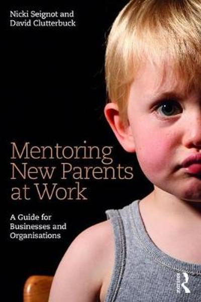 Mentoring New Parents at Work - Nicki Seignot