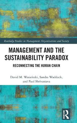 Management and the Sustainability Paradox - David Wasieleski