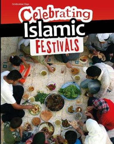 Celebrating Islamic Festivals - Liz Miles