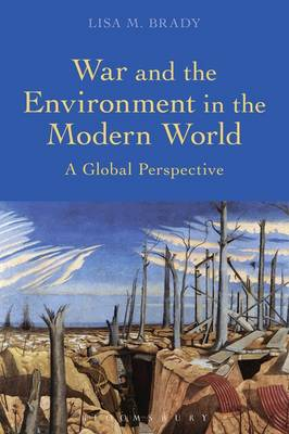 War and the Environment in the Modern World - Lisa M. Brady