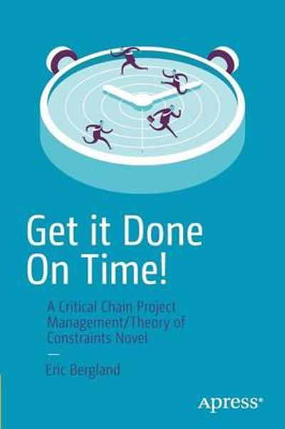 Get it Done On Time! - Eric Bergland