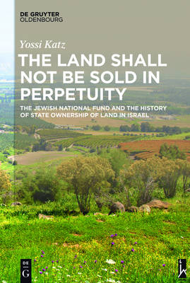 The Land Shall Not be Sold in Perpetuity - Yossi Katz