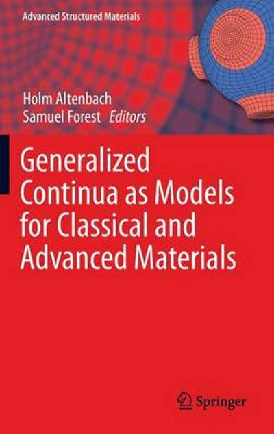 Generalized Continua as Models for Classical and Advanced Materials - Holm Altenbach