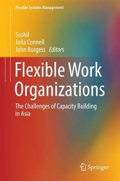 Flexible Work Organizations - Julia Connell