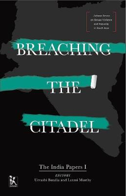 Breaching the Citadel - The India Papers - Urvashi Butalia