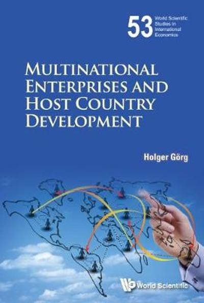 Multinational Enterprises And Host Country Development - Holger Gorg