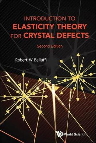 Introduction To Elasticity Theory For Crystal Defects - Robert W Balluffi