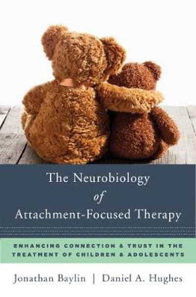 The Neurobiology of Attachment-Focused Therapy - Jonathan Baylin