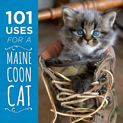 101 Uses for a Maine Coon Cat - Down East Books