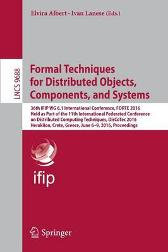 Formal Techniques for Distributed Objects, Components, and Systems - Elvira Albert Ivan Lanese