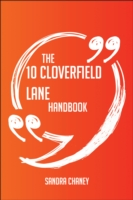 10 Cloverfield Lane Handbook - Everything You Need To Know About 10 Cloverfield Lane - Sandra Chaney