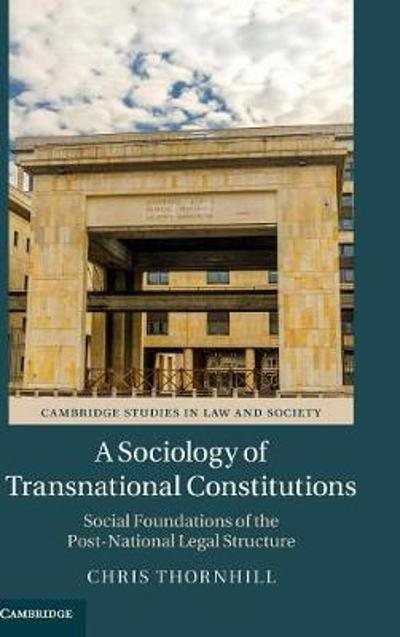 A Sociology of Transnational Constitutions - Chris Thornhill