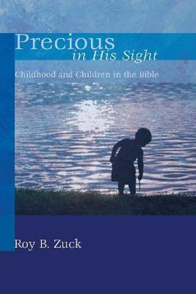 Precious in His Sight - Dr Roy B Zuck