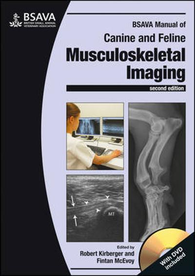 BSAVA Manual of Canine and Feline Musculoskeletal Imaging - Robert M. Kirberger