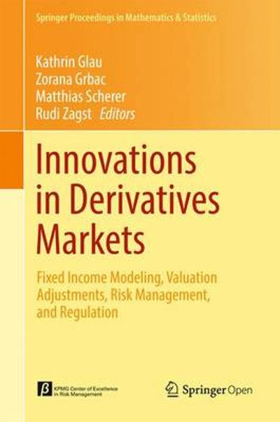Innovations in Derivatives Markets - Kathrin Glau
