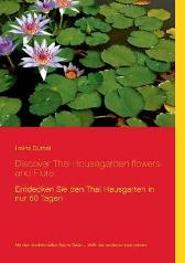 Discover Thai Housegarden flowers and Flora - Heinz Duthel