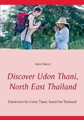 Discover Udon Thani, North East Thailand - Heinz Duthel