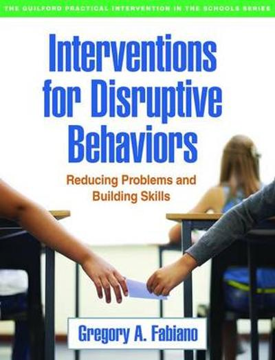 Interventions for Disruptive Behaviors - Gregory A. Fabiano