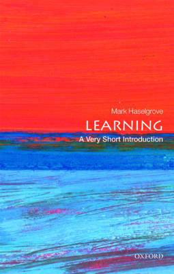 Learning: A Very Short Introduction - Mark Haselgrove
