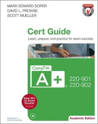 CompTIA A+ 220-901 and 220-902 Cert Guide, Academic Edition - Mark Soper