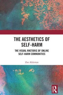 The Aesthetics of Self-Harm - Zoe Alderton