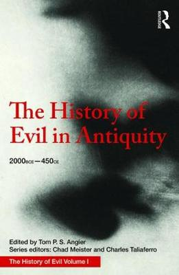 The History of Evil in Antiquity - Tom Angier